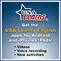 Get the USA Learns English apps for Android and iPhones/iPads